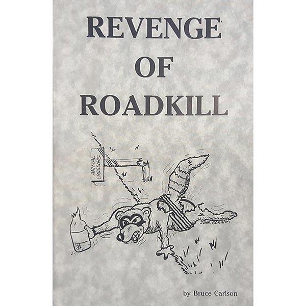 Revenge Of Roadkill by Bruce Carlson