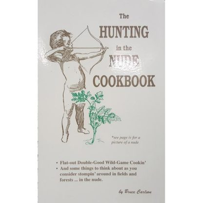Hunting In The Nude Cookbook by Bruce Carlson