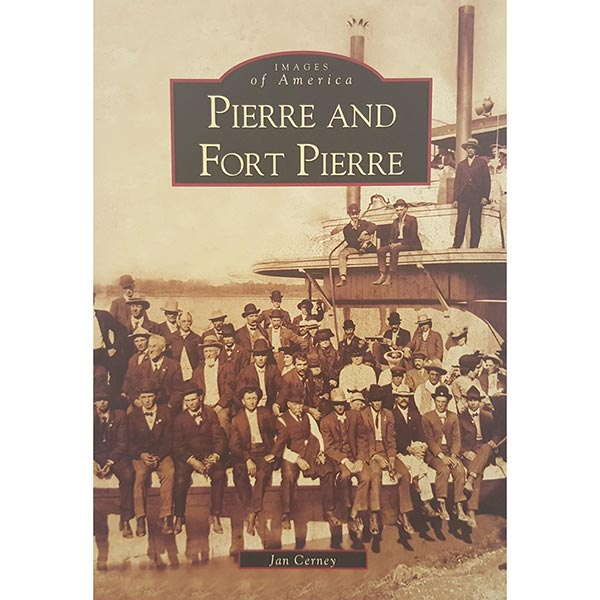 Pierre and Fort Pierre (SD) (Images of America) by Jan Cerney