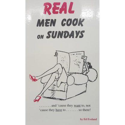 Real Men Cook On Sundays by Ed Eveland