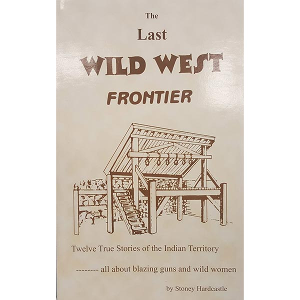 The Last Wild West Frontier by Stoney Hardcastle