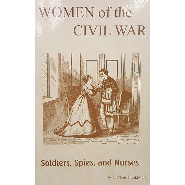 Women Of The Civil War by Darlene Funkhouser