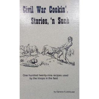 Civil War Cookin', Stories, 'n Such by Darlene Funkhouser