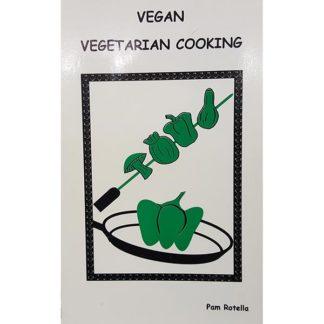 Vegan Vegetarian Cooking by Pam Rotella