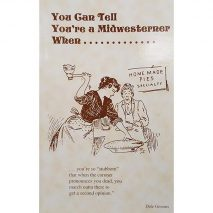 You Can Tell You're A Midwesterner When by Dale Grooms