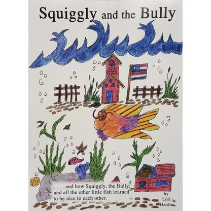 Squiggly And The Bully by Lori Hardin