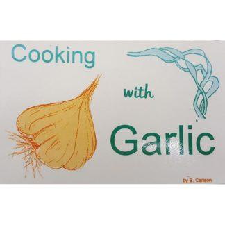 Garlic! Garlic! Garlic! by Bruce Carlson