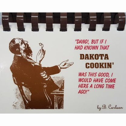 Dakota Cookin' by Bruce Carlson