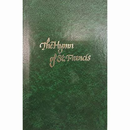 The Hymn of St. Francis Compiled by Priscilla Shephard
