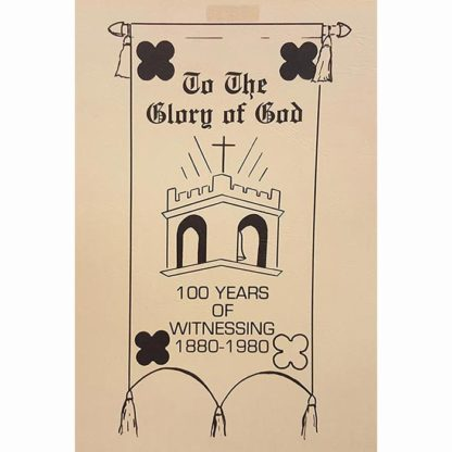 To The Glory Of God 100 Years Of Witnessing