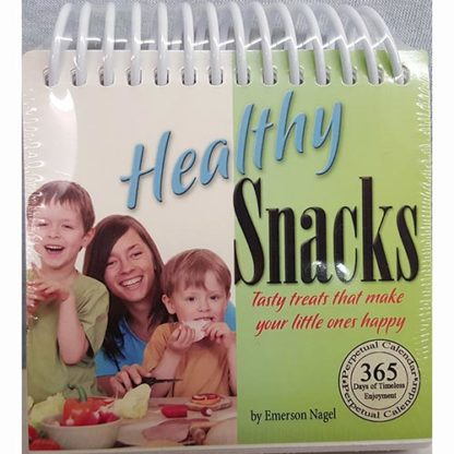 Healthy Snacks: Tasty Treats That Make Your Little Ones Happy (Perpetual Calendar) by Emerson Nagel