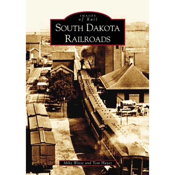 South Dakota Railroads (SD) (Images of Rail) by Mike Wiese