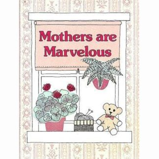 Mothers are Marvelous by C. R. Gibson