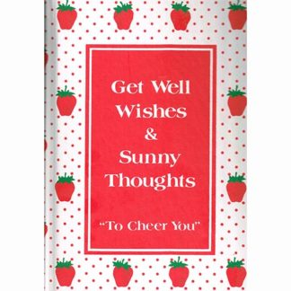 Get Well Wishes & Sunny Thoughts To Cheer You by Anam