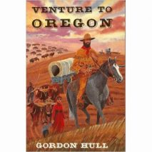 Venture to Oregon by Gordon Hull