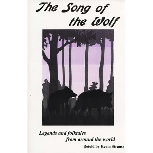 The Song of the Wolf Legends & Folktales From Around the World