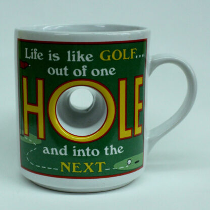 Life is like GOLF... out of one HOLE and into the NEXT